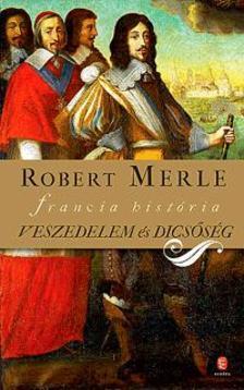 Robert MERLE - Veszedelem és dicsőség