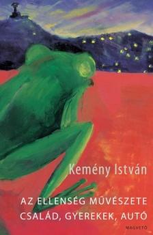 Kemény István - Az ellenség művészete / Család, gyerekek, autó [eKönyv: epub, mobi]