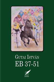 Gutai István - EB 37-51