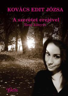Kovács Edit Józsa - A szeretet erejével