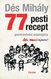 DÉS MIHÁLY - 77 pesti recept ###