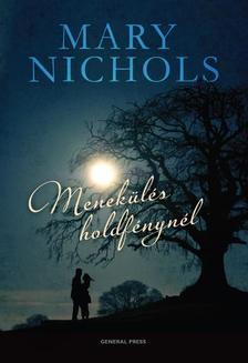 Mary Nichols - Menekülés holdfénynél