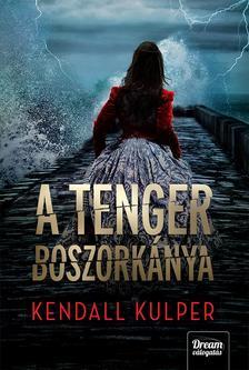 Kendall Kulper - A tenger boszorkánya (Só és vihar-sorozat 1. rész)
