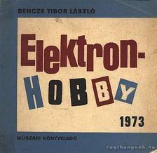 Bencze Tibor László - Elektronhobby - 2 [antikvár]