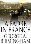 Birmingham George A. - A Padre in France [eKönyv: epub,  mobi]