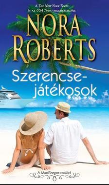 Nora Roberts - Szerencsejátékosok