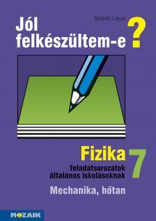SZÁNTÓ LAJOS - MS-2497 JÓL FELKÉSZÜLTEM-E? FIZIKA 7.
