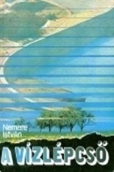NEMERE ISTVÁN - A Vízlépcső [eKönyv: epub, mobi]