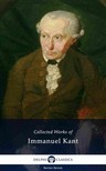 Kant Immanuel - Delphi Collected Works of Immanuel Kant (Illustrated) [eKönyv: epub, mobi]