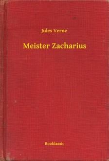 Jules Verne - Meister Zacharius [eKönyv: epub, mobi]