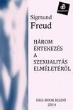 Sigmund Freud - Három értekezés a szexualitás elméletéről [eKönyv: epub, mobi]<!--span style='font-size:10px;'>(G)</span-->