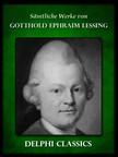 Gotthold Ephraim Lessing - Saemtliche Werke von Gotthold Ephraim Lessing (Illustrierte) [eKönyv: epub,  mobi]