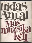 HIDAS ANTAL - Más muzsika kell... [antikvár]