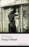 Bower B.M. - Flying U Ranch [eKönyv: epub,  mobi]