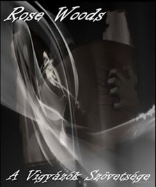 Rose Woods - A vigyázók szövetsége [eKönyv: epub, mobi]