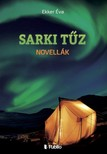 Éva Ekker - SARKI TŰZ - Novellák [eKönyv: epub, mobi]