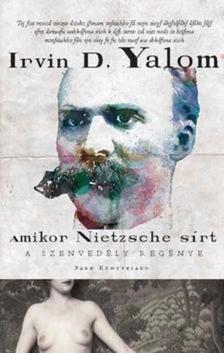 IRVIN YALOM - Amikor Nietzsche sírt