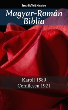 TruthBeTold Ministry, Joern Andre Halseth, Gáspár Károli - Magyar-Román Biblia [eKönyv: epub, mobi]