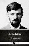Delphi Classics D. H. Lawrence, - The Ladybird by D. H. Lawrence (Illustrated) [eKönyv: epub,  mobi]