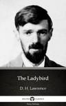 Delphi Classics D. H. Lawrence, - The Ladybird by D. H. Lawrence (Illustrated) [eKönyv: epub,  mobi]