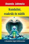 Ananda Jahmola - Kundalini, csakrák és nádik - A Kundalini kígyó felébresztése<!--span style='font-size:10px;'>(G)</span-->
