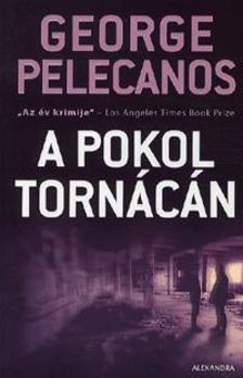 PELECANOS, GEORGE - A pokol tornácán
