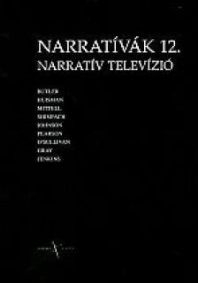 Kiss Gábor Zoltán (szerk.) - Narratív televízió.