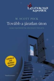 M. Scott Peck - TOVÁBB A JÁRATLAN ÚTON