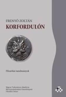Frenyó Zoltán - Korfordulón - Filozófiai tanulmányok