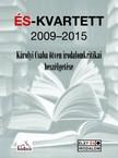 Károlyi Csaba Szerkeszette: - ÉS-Kvartett 2009-2015 -Károlyi Csaba ötven irodalomkritikai beszélgetése [eKönyv: epub, mobi]