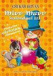 CSUKÁS ISTVÁN - Mirr-Murr kalandjai 3. - Pintyőke cirkusz, világszám!<!--span style='font-size:10px;'>(G)</span-->