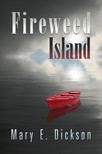 Dickson Mary - Fireweed Island [eKönyv: epub,  mobi]