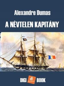 Alexandre DUMAS - A névtelen kapitány [eKönyv: epub, mobi]