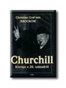KROCKOW, CHRISTIAN GRAF VON - CHURCHILL - KORRAJZ A 20.SZÁZADRÓL