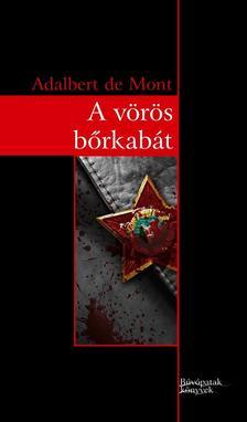 DE MONT, ADALBERT - A vörös bőrkabát