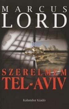 LORD, MARCUS - SZERELMEM, TEL-AVIV