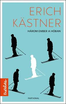 Erich Kastner - Három ember a hóban