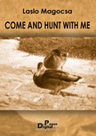Magocsa Laslo - Come and hunt with me [eKönyv: pdf,  epub,  mobi]