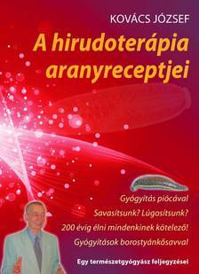 """Kovács József - A hirudoterápia aranyreceptjei""""Gyógyítás piócávalSavasítsunk? Lúgosítsunk?200 évig élni mindenkinek kötelező!Gyógyítások borostyánkősavval"""""""