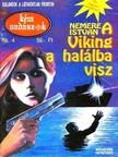 NEMERE ISTVÁN - A Viking a halálba visz (Kémvadászok-4) [eKönyv: epub,  mobi]