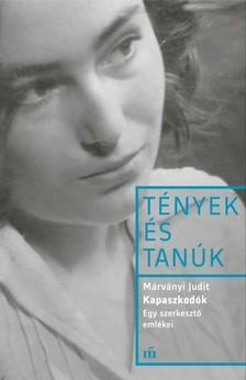 Márványi Judit - Kapaszkodók - Egy szerkesztő emlékei - Esszék és beszélgetések [eKönyv: epub, mobi]