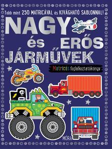. - Nagy és erős járművek - matricás foglalkoztatókönyv