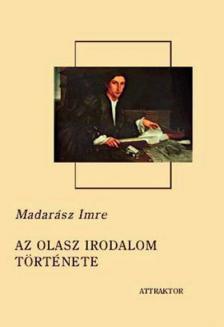 Madarász Imre - AZ OLASZ IRODALOM TÖRTÉNETE ***