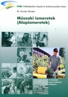 KURTÁN SÁNDOR DR. - K-576 MŰSZAKI ISMERETEK (ALAPISMERETEK)