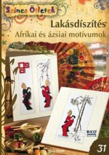 Katja Brinkmann, Stephanie Koch és Barbara Schütze - Lakásdíszítés. Afrikai és ázsiai motívumok