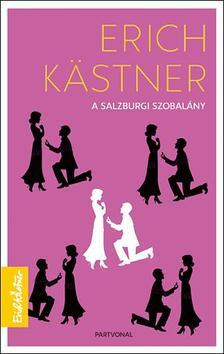 Erich Kastner - A Salzburgi szobalány ###