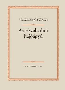 Poszler György - Az elszabadult hajóágyú [eKönyv: epub, mobi]