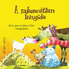 Áprily Lajos - Jékely Zoltán (műfordítók) - A rakoncátlan kisgida