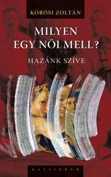 Kőrösi Zoltán - Milyen egy női mell? [eKönyv: epub, mobi]