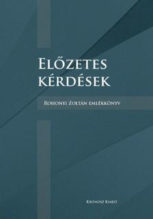 Róbert (szerk.) Milbacher - Előzetes kérdések. Rohonyi Zoltán emlékkönyv [eKönyv: pdf, epub, mobi]